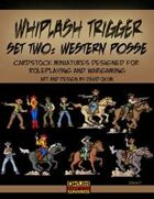 Whiplash Trigger Set Two: Western Posse