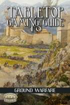 Ultimate Game Mechanics Guide: Ground Warfare (Savage Worlds)