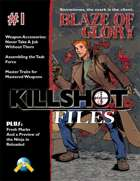 Killshot Files #1: Blaze of Glory
