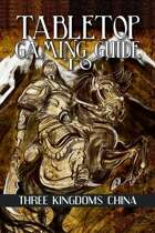 Ultimate Iron Age Guide: Three Kingdoms China (Savage Worlds)