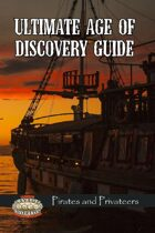 Ultimate Age of Discovery Guide: Pirates and Privateers (Savage Worlds)