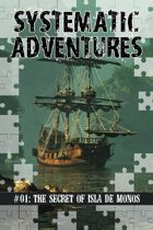 Systematic Adventures #01: The Secret of Isla de Monos (EGS)