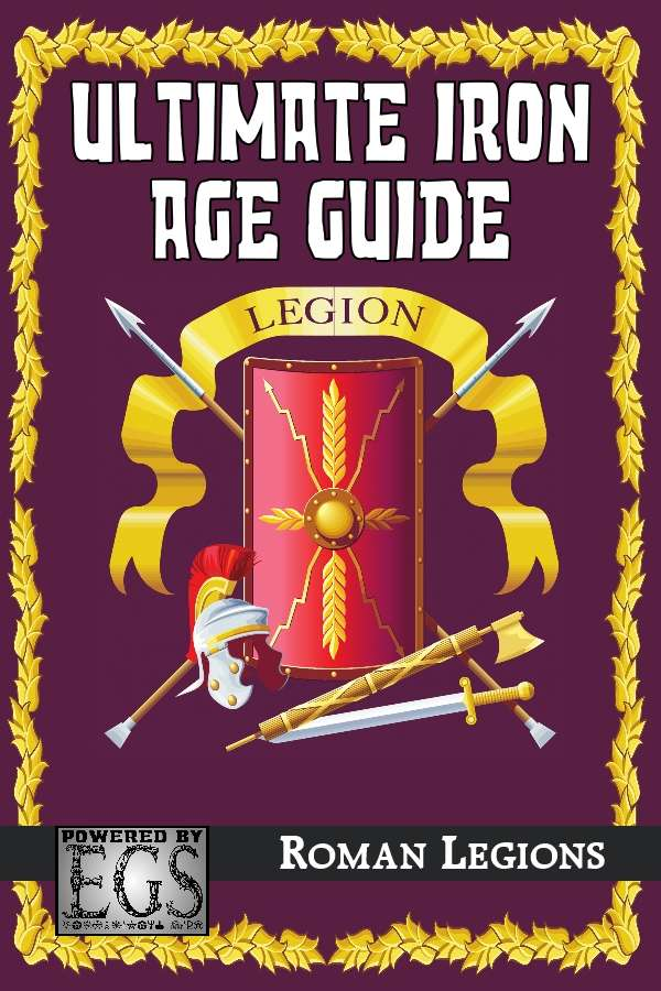 Ultimate Iron Age Guide: Roman Legions