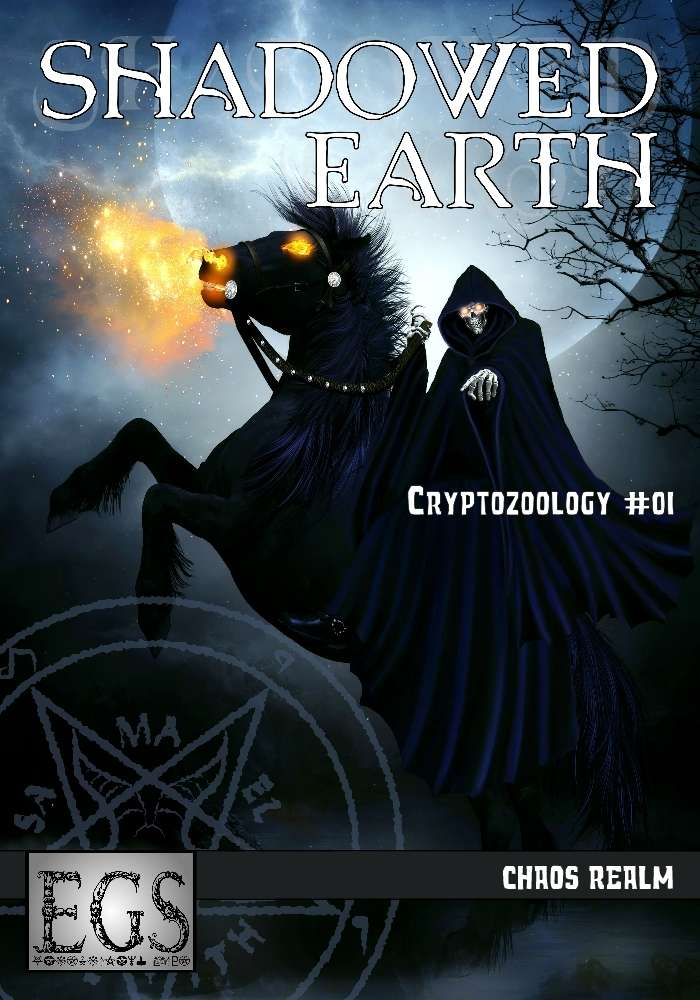 Shadowed Earth Cryptozoology #01: Chaos Realm