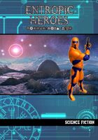 Entropic Heroes: Science Fiction