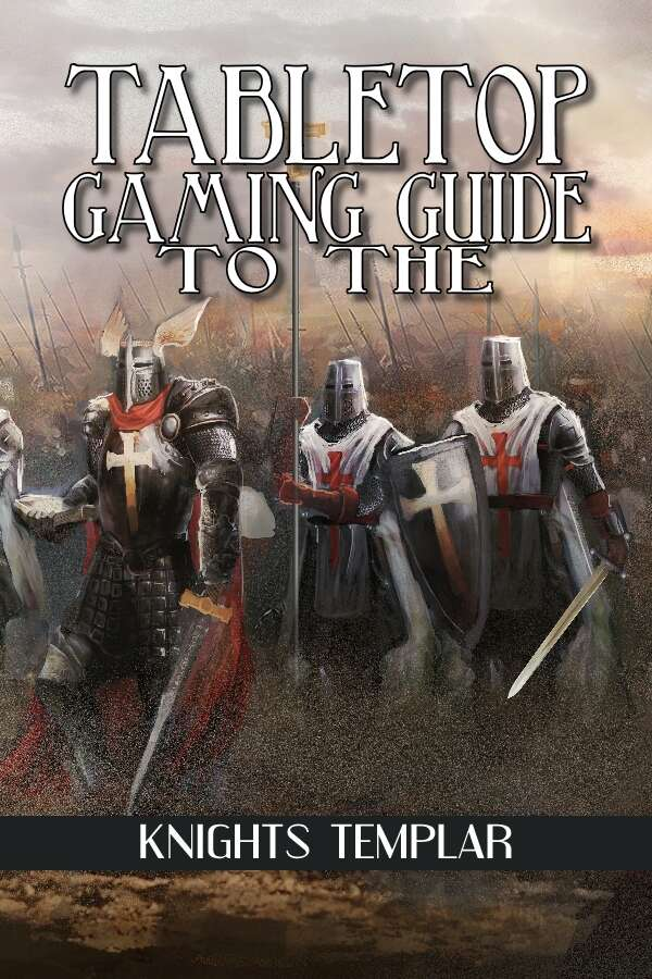Ultimate Knights Templar Guide
