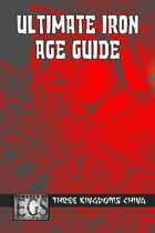 Ultimate Iron Age Guide: Three Kingdoms China (EGS)