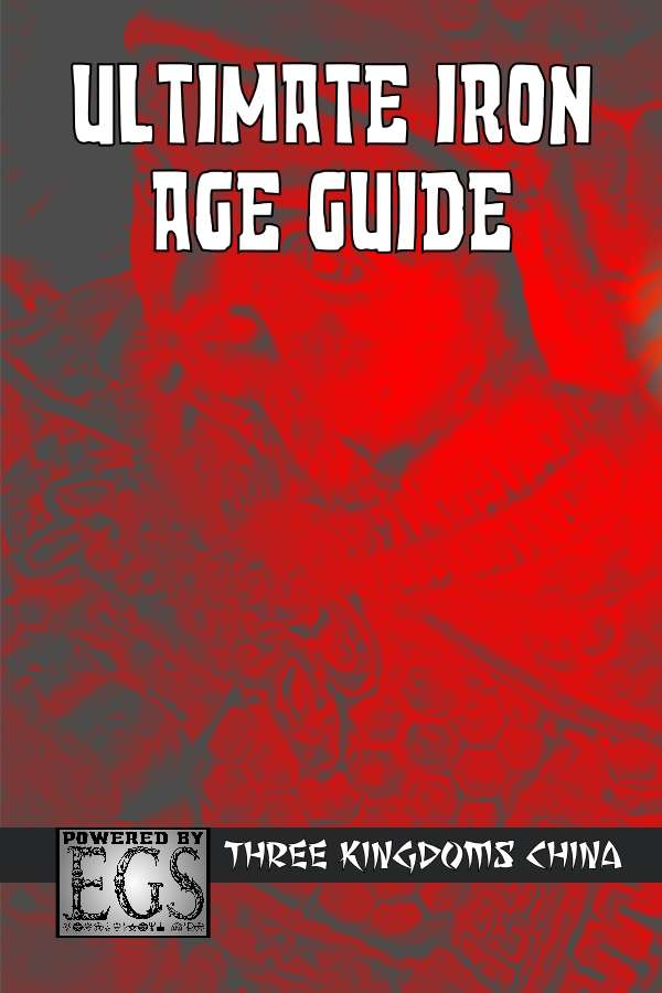 Ultimate Iron Age Guide: Three Kingdoms China