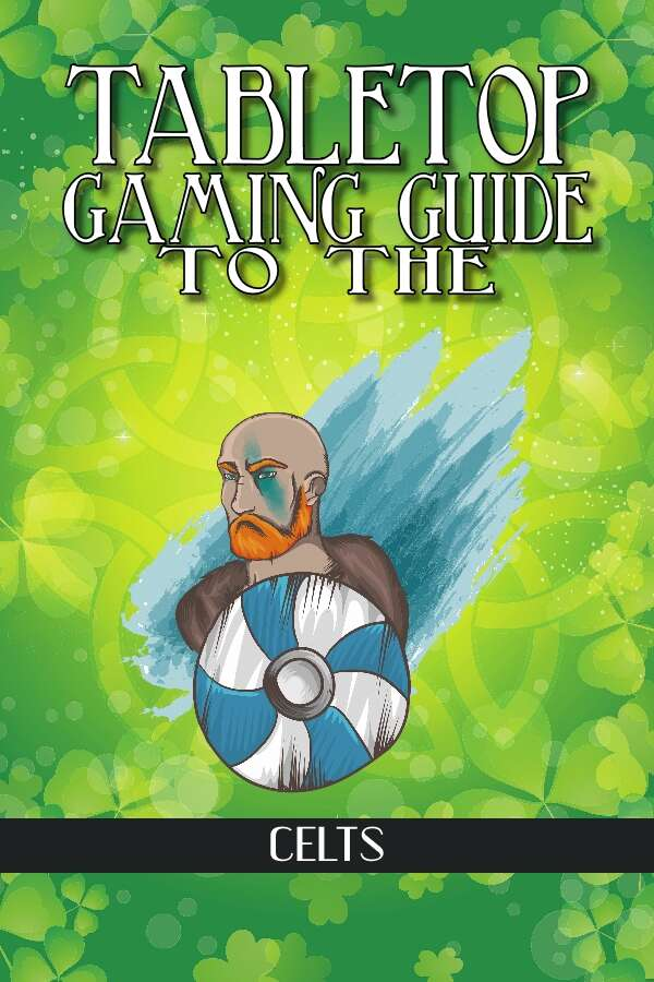 Ultimate Celts Guide