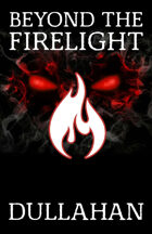 Beyond the Firelight: Dullahan