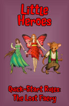 Little Heroes: The Lost Faery (Quick-Start Rules)