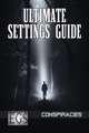 Ultimate Settings Guide: Conspiracies (EGS)