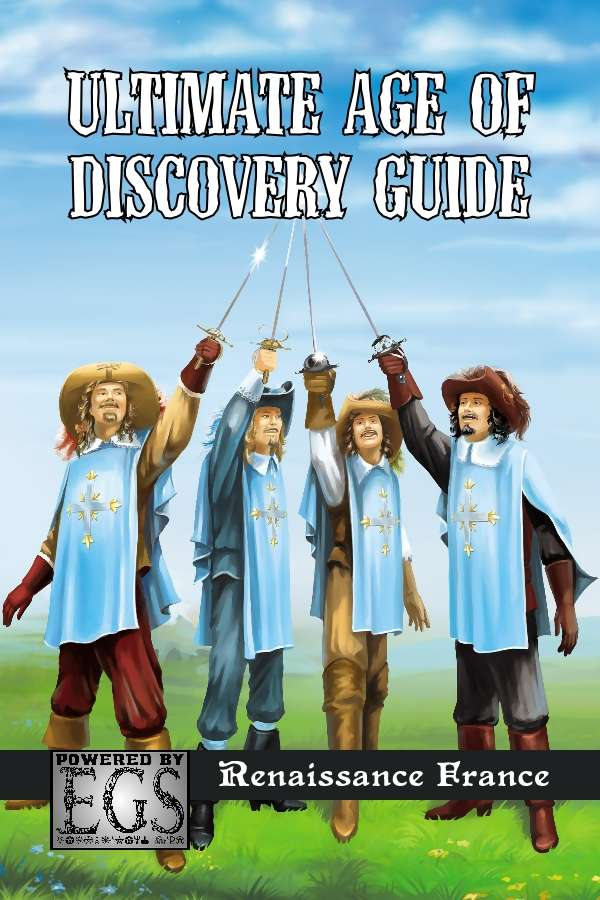 Ultimate Age of Discovery Guide: Renaissance France