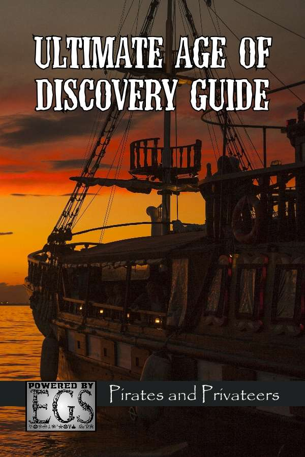 Ultimate Age of Discovery Guide: Pirates and Privateers