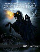Shadowed Earth Cryptozoology #03: Heretics
