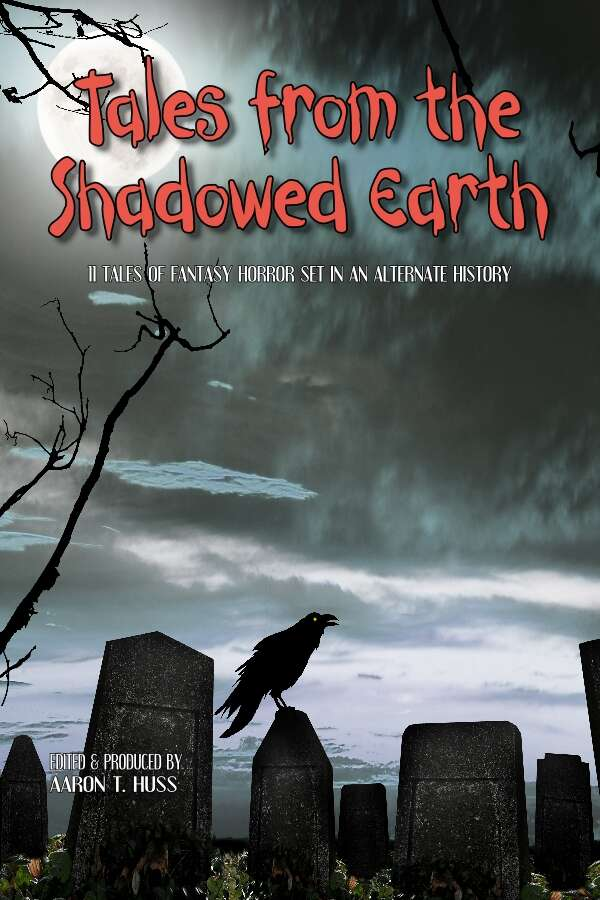 Tales from the Shadowed Earth