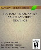100 Male Tribal Native Names And Their Meanings