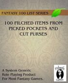100 Filched Items From Picked Pockets and Cut Purses (Fantasy Gaming)