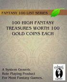 100 High Fantasy Treasures Worth 100 Gold Coins Each
