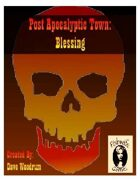 Post Apocalyptic Town: Blessing