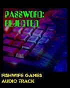 Password Rejected