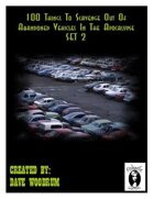 100 Things To Scavenge Out Of Abandoned Vehicles In The Apocalypse, Set 2
