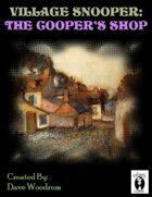Village Snooper: The Cooper's Shop