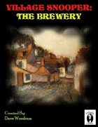Village Snooper: The Brewery