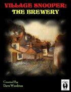 Village Snooper: The Brewery