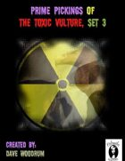 Prime Pickings Of The Toxic Vulture, Set 3
