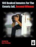 100 Booked Inmates For The County Jail, Second Offense