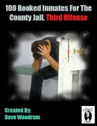 100 Booked Inmates For The County Jail, Third Offense