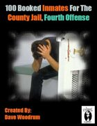 100 Booked Inmates For The County Jail, Fourth Offense