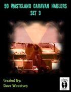 50 Wasteland Caravan Haulers Set 3