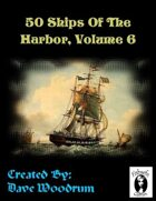 50 Ships Of The Harbor, Volume 6