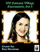 100 Fantasy Village Encounters, Set 5