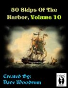 50 Ships Of The Harbor, Volume 10