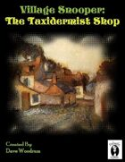 Village Snooper: The Taxidermist Shop