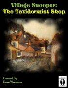 Village Snooper: The Taxidermist Shop