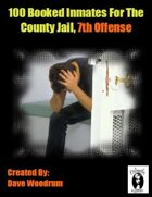 100 Booked Inmates For The County Jail, 7th Offense