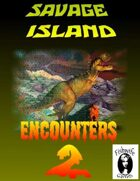 Savage Island Encounters 2