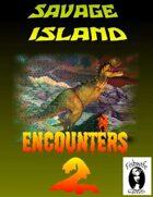 Savage Island Encounters 2