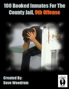 100 Booked Inmates For The County Jail, 9th Offense