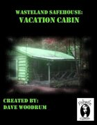 Wasteland Safehouse: Vacation Cabin