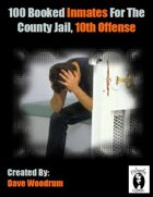 100 Booked Inmates For The County Jail, 10th Offense