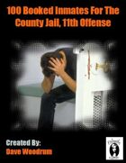 100 Booked Inmates For The County Jail, 11th Offense
