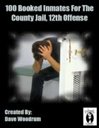 100 Booked Inmates For The County Jail, 12th Offense