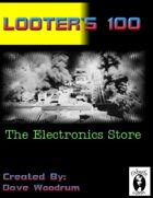 Looter's 100: The Electronics Store