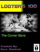 Looter's 100: The Corner Store
