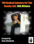 100 Booked Inmates For The County Jail, 14th Offense